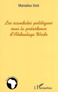 Les scandales politiques sous la présidence de Abdoulaye Wade