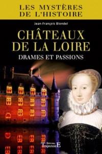 Châteaux de la Loire : Drames et passions