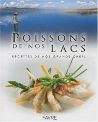 Poissons de nos lacs : Recettes de nos grands chefs