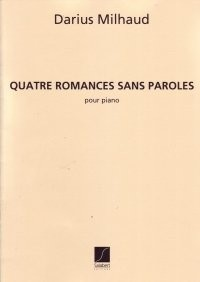 SALABERT MILHAUD D. - QUATRE ROMANCES SANS PAROLES - PIANO