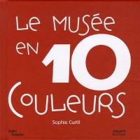 Le musée en 10 couleurs : 10 Oeuvres des collections du Musée national d'art moderne à Paris