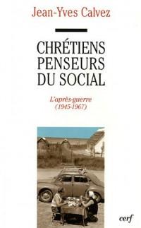 Chrétiens penseurs du social : Tome 2, L'après-guerre (1945-1967)