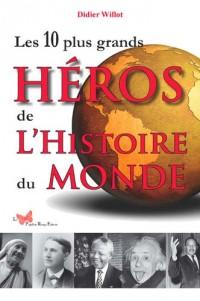LES 10 PLUS GRANDS HEROS DE L'HISTOIRE DU MONDE