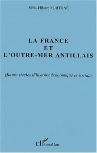 La France et l'outre-mer antillais. quatre sieclesd'histoire economique et