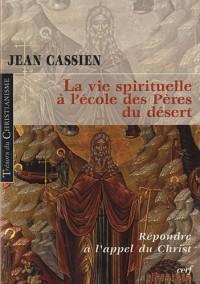 La vie spirituelle à l'école des pères du désert