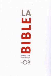 La Bible : Traduction oecuménique TOB