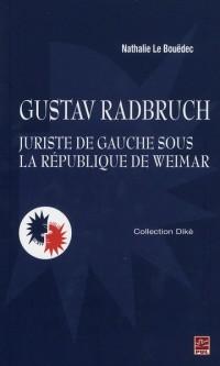 Gustav Radbruch Juriste de Gauche Sous la Republique de Weimar