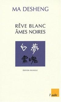 Rêve blanc, âmes noires (édition bilingue)