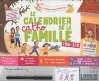 Le calendrier catho de la famille : 2010-2011, 16 mois, septembre 2010 à décembre 2011