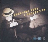 Chantons sous l'Occupation