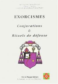 Exorcismes : Conjurations et rituels de défenses