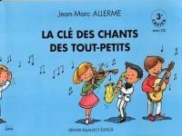 La Cle des Chants des Tout Petits - 3e Cahier