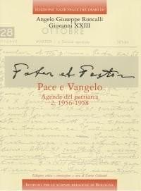 Edizione Nazionale dei Diari di Angelo Giuseppe Roncalli - Giovanni XXIII vol. 62 - Pace e Vangelo. Agende del patriarca. 1956-1958