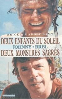 Deux enfants du soleil pour deux monstres sacrés : Jacques Brel et Johnny Hallyday