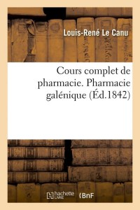 Cours Complet de Pharmacie  ed 1842