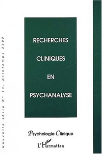 Psychologie clinique N° 13 Printemps 2002 : Recherches cliniques en psychanalyse