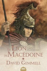 Lion de Macedoine 3 - l'Esprit du Chaos