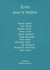 Ecrire pour le théâtre : Volume 16