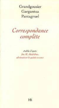 Grangousier, Gargantua, Pantagruel Correspondance complète : Edition bilingue français moderne-vieux français