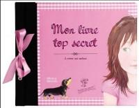 Mon livre top secret : A créer soi-même