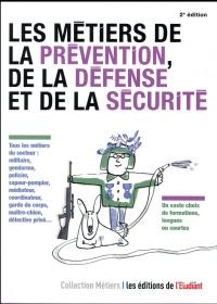 Les métiers de la prévention, de la défense et de la sécurité 2ed