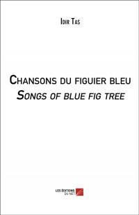 Chansons du Figuier Bleu / Songs of Blue Fig Tree