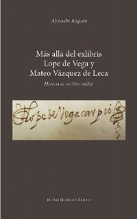 Mas Alla Del Exlibris Lope de Vega Y Mateo Vazquez de Leca