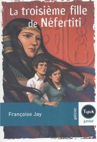La troisième fille de Néfertiti