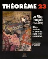 Le film français (1945-1958) : Rôles, fonctions et identités d'une revue corporative