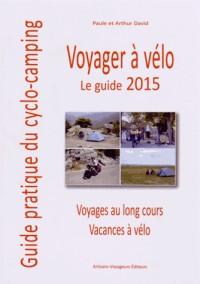 Voyager à vélo 2015 - guide du cyclo-campeur