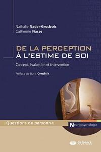 De la perception à l'estime de soi : Concept, évaluation et intervention