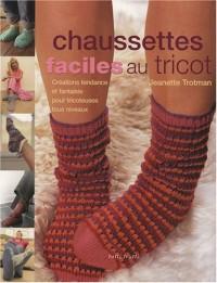 Chaussettes faciles au tricot : Créations tendance et fantaisie pour tricoteuses tous niveaux