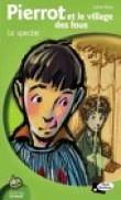 Pierrot et le Village des fous : Le Spectre
