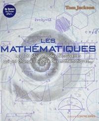 Les mathématiques : Les 100 plus grandes découvertes qui ont changé l'histoire des mathématiques