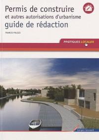 Guide de rédaction des autorisations d'urbanisme première editio
