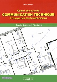 Cahier Cours Comm Technique a l'Usage des Electrotechniciens Cap 2nde Bac Pro