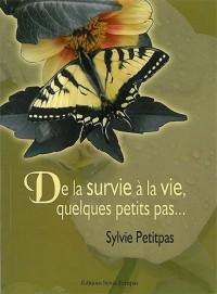 De la survie a la vie, quelques petits pas