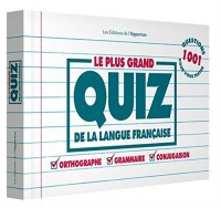 Plus Grand Quiz de la Langue Française - 1500 Questions pour Vous Tester : Orthographe, Grammaire, C