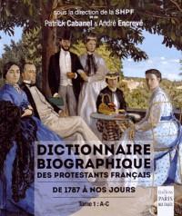 Dictionnaire Biographique des Protestants Français de 1787 a Nos Jours