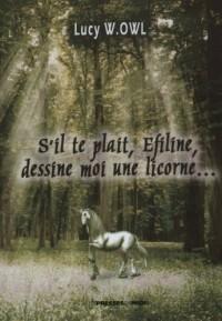 S'il te plaît, Efiline, dessine-moi une licorne...