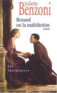 Renaud ou la Malédiction, tome 2 : Les Chevaliers