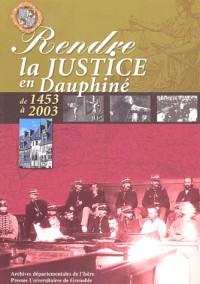 Rendre la justice en Dauphiné