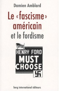 Le 'fascisme' américain et le fordisme