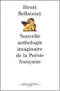 Nouvelle anthologie imaginaire de la poésie française