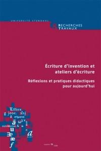 Recherches & Travaux, N 73/2008. Ecriture d'Invention et Ateliers d'E Criture. Reflexions et Pratiqu