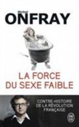 La force du sexe faible : Contre-histoire de la Révolution française [Poche]
