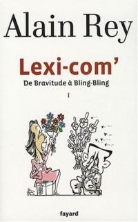 Lexi-com' : Tome 1, De Bravitude à Bling-Bling