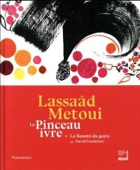 Lassaâd Metoui : Le pinceau ivre