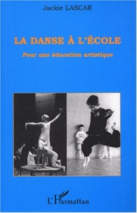 La danse à l'école : Pour une éducation artistique
