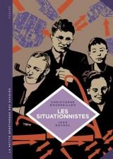 La petite Bédéthèque des Savoirs - tome 13 - Les situationnistes. La révolution de la vie quotidienne (1957 - 1972).